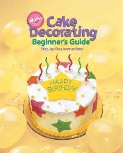Cake Decorating Beginner's Guide: Step-by-Step Instructions (Paperback)