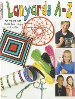 Lanyards A-Z: Fun Projects With Plastic, Gimp or Scoubidou (Paperback)