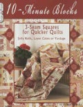 10-Minute Blocks: 3-seam Squares for Quick Quilts: Jelly Rolls, Layer Cakes or Yardage (Paperback)