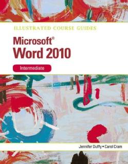 Microsoft Word 2010: Intermediate (Paperback)