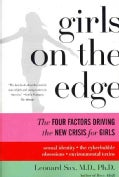 Girls on the Edge: The Four Factors Driving the New Crisis for Girls: Sexual Identity, the Cyberbubble, Obsession... (Paperback)