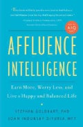 Affluence Intelligence: Earn More, Worry Less, and Live a Happy and Balanced Life (Hardcover)