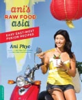 Ani's Raw Food Asia: Easy East-West Fusion Recipes (Paperback)