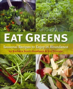 Eat Greens: Seasonal Recipes to Enjoy in Abundance (Hardcover)