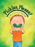 Pickles, Please!: A Dilly of a Book (Hardcover)