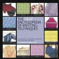 The New Encyclopedia of Knitting Techniques: A Comprehensive Visual Guide to Traditional and Contemporary Techniques (Paperback)