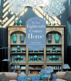 The New Eighteenth-Century Home (Hardcover)