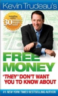 "Kevin Trudeau's Free Money ""They"" Don't Want You to Know About (Paperback)"