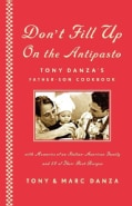 Don't Fill Up on the Antipasto: Tony Danza's Father-Son Cookbook, With Memories of an Italian-American Family and... (Paperback)