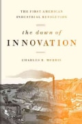 The Dawn of Innovation: The First American Industrial Revolution (Hardcover)