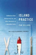 Island Practice: Cobblestone Rash, Underground Tom, and Other Adventures of a Nantucket Doctor (Hardcover)