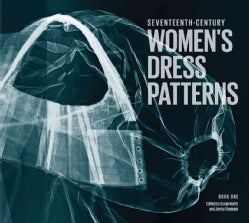 Seventeenth-Century Women's Dress Patterns (Hardcover)