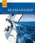 Seamanship: A Beginner's Guide to Safely and Confidently Navigate Water, Weather, and Winds (Paperback)