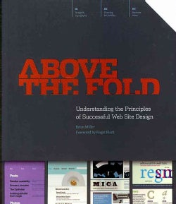 Above the Fold: Understanding the Principles of Successful Web Site Design (Paperback)