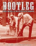 Bootleg: Murder, Moonshine, and the Lawless Years of Prohibition (Hardcover)