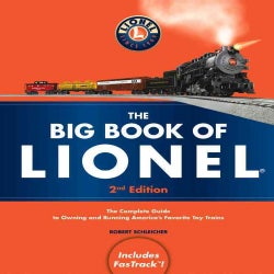 The Big Book of Lionel: The Complete Guide to Running America's Favorite Toy Trains (Paperback)
