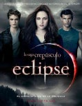 Eclipse: El Libro Oficial De La Pelicula /The Official Illustrated Movie Companion (Paperback)