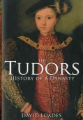 The Tudors: The History of a Dynasty (Hardcover)