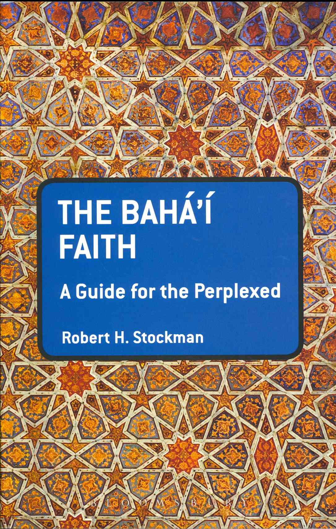 The Baha'i Faith: A Guide for the Perplexed (Paperback)