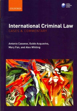 International Criminal Law: Cases and Commentary (Paperback)