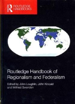 Routledge Handbook of Regionalism and Federalism (Hardcover)