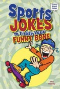 Sports Jokes to Tickle Your Funny Bone (Hardcover)