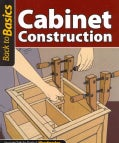 Cabinet Construction: Straight Talk for Today's Woodworker (Paperback)