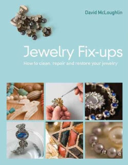 Jewelry Fix-ups: How to Clean, Repair and Restore Your Jewelry (Paperback)