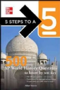 5 Steps to a 5: 500 Ap World History Questions to Know by Test Day (Paperback)