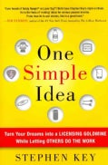 One Simple Idea: Turn Your Dreams into a Licensing Goldmine While Letting Others Do the Work (Hardcover)