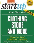 Start Your Own Clothing Store and More: Children's, Bridal, Vintage, Consignment (Paperback)
