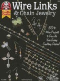 Wire Links & Chain Jewelry: 50 + Wire Projects to Dazzle Your Every Crafting Desire! (Paperback)