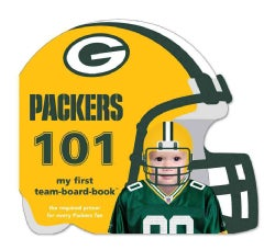 Green Bay Packers 101: My First Team-Board-Book (Board book)