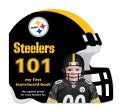 Pittsburgh Steelers 101: My First Team-Board-Book (Board book)