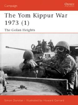 The Yom Kippur War 1973: The Golan Heights (Paperback)