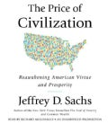 The Price of Civilization: Reawakening American Virtue and Prosperity (CD-Audio)