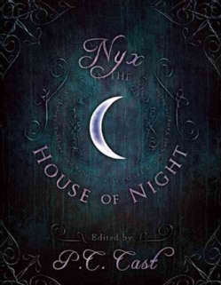 Nyx in the House of Night: Mythology, Folklore, and Religion in the P.C. and Kristin Cast Vampyre Series (Paperback)