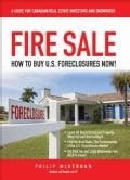 Fire Sale: How to Buy U.S. Foreclosures Now! (Hardcover)