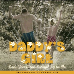 Daddy's Girl: Dad, You Mean Everthing to Me (Hardcover)