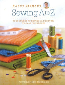 Nancy Zieman's Sewing A to Z: Your Source for Sewing and Quilting Tips and Techniques (Hardcover)