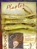 Plaster Studio: Mixed-Media Techniques for Painting, Casting and Carving (Paperback)