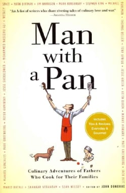 Man With a Pan: Culinary Adventures of Fathers Who Cook for Their Families (Paperback)