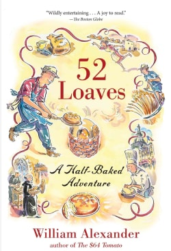 52 Loaves: A Half-baked Adventure (Paperback)