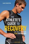 The Athlete's Guide to Recovery: Rest, Relax, & Restore for Peak Performance (Paperback)