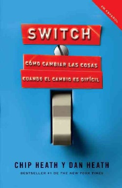 Switch: Como cambiar las cosas cuando cambiar es dificil / How to Change Things When Change Is Hard (Paperback)
