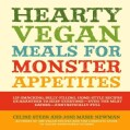 Hearty Vegan Meals for Monster Appetites: Lip-Smacking, Belly-Filling, Home-Style Recipes Guaranteed to Keep Ever... (Paperback)