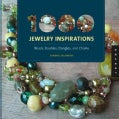 1000 Jewelry Inspirations: Beads, Baubles, Dangles, and Chains (Paperback)