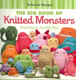 The Big Book of Knitted Monsters: Mischievous, Lovable Toys (Paperback)