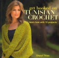 Get Hooked on Tunisian Crochet: Learn How with 13 Projects (Paperback)