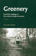 Greenery: Ecocritical Readins of Late Medieval English Literature (Paperback)